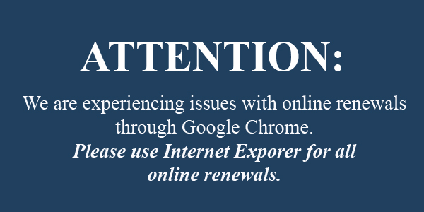 ATTENTION: Please use Internet Explorer for all online renewals.