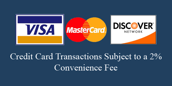 Credit Card transactions subject to a 2% convenience fee.